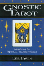 Gnostic Tarot : Mandalas for Spiritual Transformation - Lee Irwin