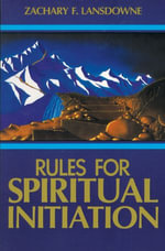 Rules for Spiritual Initiation - Zachary Lansdowne