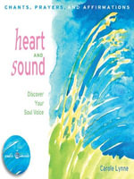Heart and Sound : Discover Your Soul Voice - Carole Lynne