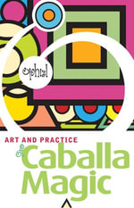The Art and Practice of Caballa Magic - Ophiel