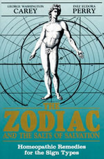 The Zodiac and the Salts of Salvation : Homeopathic Remedies for the Sign Types - George Washington