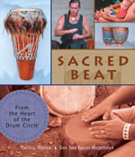 Sacred Beat : From the Heart of the Drum Circle - Patricia Telesco
