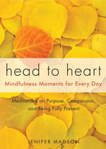 Head to Heart : Mindfulness Moments for Every Day - Jenifer Madson