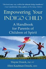 Empowering Your Indigo Child : A Handbook for Parents of Children of Spirit - Wayne D. Dosick