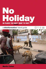No Holiday : 80 Places You Don't Want to Visit - Martin Cohen