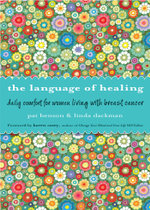 The Language of Healing : Daily Comfort for Women Living with Breast Cancer - Pat Benson