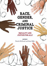 Race, Gender, and Criminal Justice : Equality and Justice for All? - Danielle McDonald