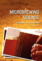 Microbrewing Science (Second Edition) - Christopher L Brown