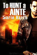 To Hunt a Sainte - Marie Harte