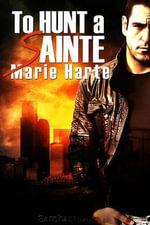 To Hunt a Sainte : Westlake Enterprises - Marie Harte