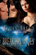 Breaking Waves : Forces of Nature - Vivian Arend