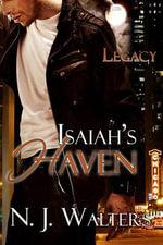 Isaiah's Haven : Legacy - N J Walters