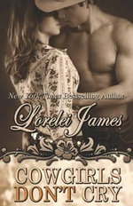 Cowgirls Don't Cry : Rough Riders - Lorelei James