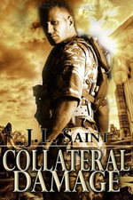 Collateral Damage : Silent Warrior - J. L. Saint