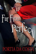 Far from Perfect - Portia Da Costa