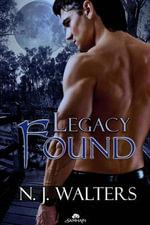 Legacy Found : Legacy - N J Walters