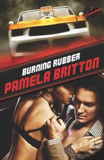 Burning Rubber : Extreme Racing - Pamela Britton