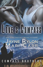 Love's Compass : Compass Brothers - Mari Carr