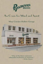 Rosengren's Books : An Oasis for Mind and Spirit - Mary Carolyn Holler George