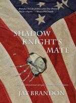 Shadow Knight's Mate - Jay Brandon