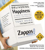 Delivering Happiness : A Path to Profits, Passion and Purpose - Tony Hsieh