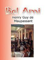 Bel Ami - Henry Guy Maupassant