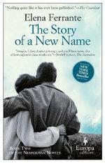 The Story of a New Name: Book 2 : My Brilliant Friend - Elena Ferrante