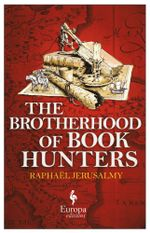 The Brotherhood of Book Hunters - Raphaël| Jerusalmy