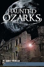 Haunted Ozarks : A Physician's Quest to Transform Care Through the ... - Janice Tremeear