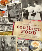 An Irresistible History of Southern Food : Four Centuries of Black-Eyed Peas, Collard Greens and Whole Hog Barbecue - Rick McDaniel