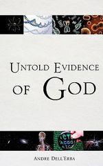 Untold Evidence of God - Andre Dell'erba