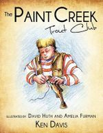 The Paint Creek Trout Club : Strange-but-true Devotions to Jump-start Your Fait... - Ken Davis