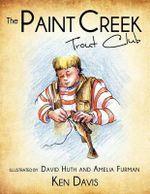 The Paint Creek Trout Club - Ken Davis