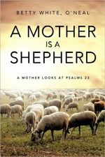 A Mother Is a Shepherd - O'Neal Betty White