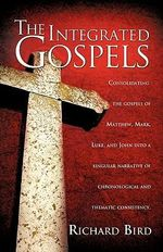 The Integrated Gospels : The Ghost Writings of Charles M. Russell - Richard Bird