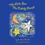 The Little Star That Nobody Wanted - Sue Anne Mitchell