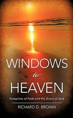 Windows to Heaven - Richard D Brown
