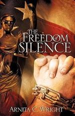 The Freedom of Silence - Arnita C Wright