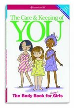 The Care and Keeping of You (Revised) : The Body Book for Younger Girls - Valorie Schaefer