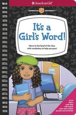 It's a Girl's Word! : Move to the Head of the Class with Vocabulary to Help You Pass! - Trula Magruder