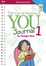 The Care & Keeping of You Journal 1 for Younger Girls : For Younger Girls - Cara Natterson