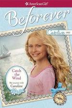 Catch the Wind : My Journey with Caroline - Kathleen Ernst