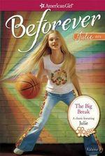 The Big Break : A Julie Classic Volume 1 - Megan McDonald