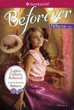 Lights, Camera, Rebecca! : A Rebecca Classic Volume 2 - Jacqueline Greene