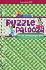 Puzzle Palooza : Solve Cool Crosswords, Wild Word Games, Surprising Searches, and More! - Trula Magruder