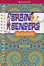 Brain Benders : Crosswords, Mazes, Searches, Riddles, and More Puzzle Fun! - Darcie Johnston
