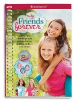 Truly Me: Friends Forever : Discover Your Friendship Style with Quizzes, Activities, Crafts and More! - Carrie Anton