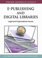 E-Publishing and Digital Libraries : Legal and Organizational Issues