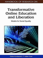 Handbook of Research on Transformative Online Education and Liberation : Models for Social Equality (1 Vol)