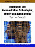 Information and Communication Technologies, Society and Human Beings : Theory and Framework (Festschrift in Honor of Gunilla Bradley)